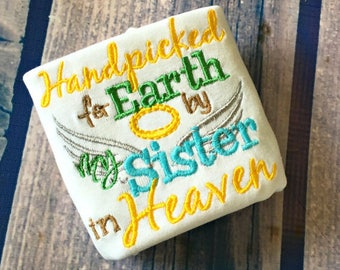 Hand Picked for Earth by my Sister in Heaven Baby Gender Neutral Shirt