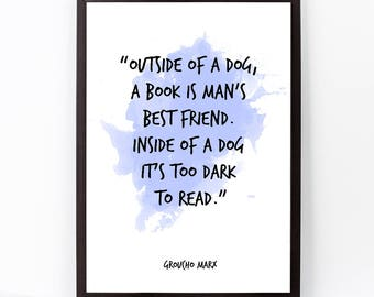 Outside of a dog (...), Groucho Marx, Groucho Marx Quote,  Groucho Marx Art, Watercolor Quote Poster, Inspirational Quote,