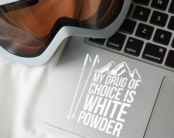 My drug of choice is, White powder decal, Skiing decal, Skiing car decal, Skiing laptop decal, Skiing laptop, Skiing sticker, Skier decal