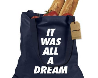 It Was All A Dream Shopping Tote Bag