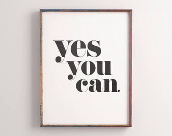Home and Living Home Decor 'Yes you can' Printable Art Poster Wall Decor Motivational Quote Typographic Art Digital Download