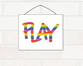Play Printable - Rainbow Kids Room - PLAY Playroom Wall Art - Colorful Print for Play Area - Rainbow Play - Fun Kids Room Art, Colorful Play