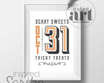 October 31 Scary Sweets Tricky Treats Trick or Treat Halloween decor DIGITAL DOWNLOAD