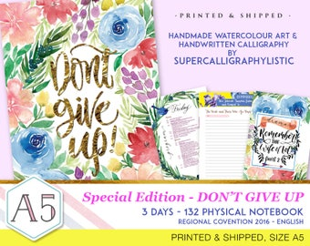 Don't Give Up-Convention Notebook-Handmade Watercolour Art-Supercalligraphylistic- PRINTED & SHIPPED - 132 pages - English