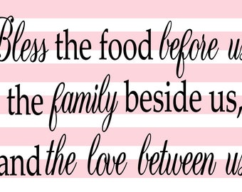 Bless the food before us the family beside us and the love between us Amen (2)SVG