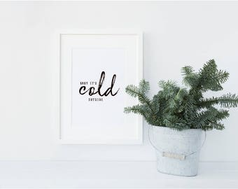 Baby it's cold outside Christmas / Festive Shelfie Decorative print
