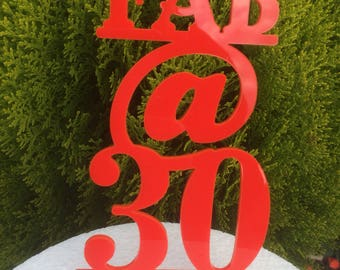 Fab@ 30, 40, 50, Etc Acrylic Cake Topper