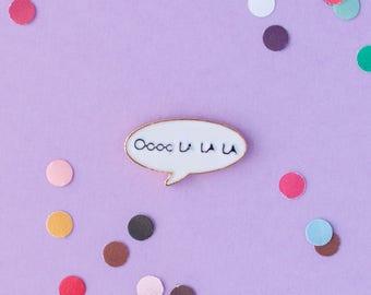 Ooooh la la la speech bubble enamel pin