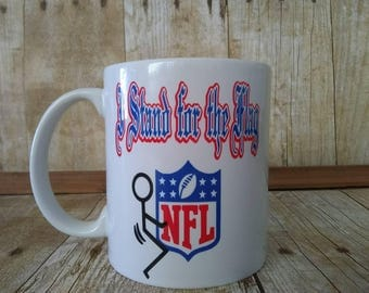 I Stand for the Flag, coffee, tea, f*** NFL, patriotic, national anthem, flag, personalized
