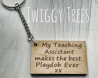 Wooden My Teaching Assistant makes the best playdoh  ever Keyring Gift Engraved