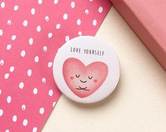 Love Yourself Badge - Self Love Badge - 38mm - Love Heart Badge - Happy Heart - Positive Badge - Self Care Badge - Believe in Yourself