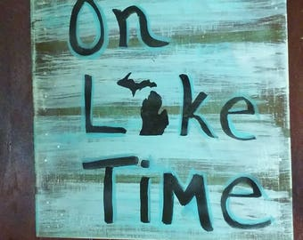 Lake time sign/ Michigan/ wedding gift / cabin/ lake house.