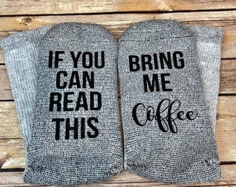 If You Can Read This Bring Me Coffee Socks/ Bring Me Coffee Socks/ Bring Me Coffee/ Coffee Socks/ Coffee/ Coffee Lover/ Novelty Socks