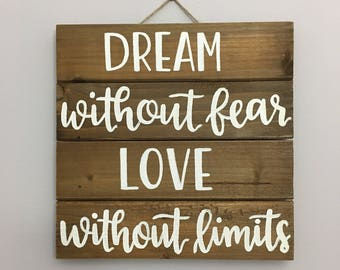 Dream without fear, love with limits Painted Calligraphy Quote on Rustic Wood Pallet, Rustic Home Decor, Wall Art/Hanging
