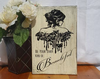 Be your own kind of Beautiful, Wood Sign, Wooden Sign, White Sign, Distressed Sign, Unique Gift, Gift for Her, Teen Room Decor, Teenage Girl