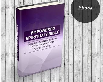 Ebook Empowered Spirituality Bible - Get All The Support And Guidance You Need To Be A Success With Your Spirituality! Ebook PDF