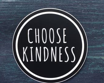 Choose Kindness Sticker: laptop, water bottle, phone or car sticker
