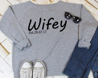Wifey sweatshirt, wedding sweatshirt, slogan sweatshirt, weekend sweatshirt