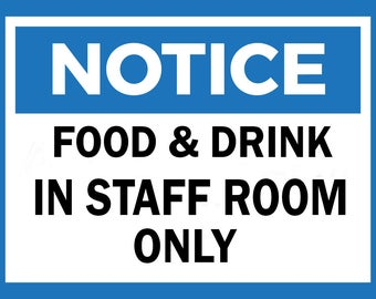 NOTICE Food & Drink in staff room only metal Sign