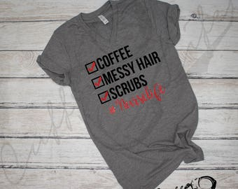Nurse Life Boyfriend Fit Tee / #nurselife / Nurse Shirt / RN / Scrub Life / Nursing / Coffee / Messy Hair / Work Shirt / Comfy Work Shirt