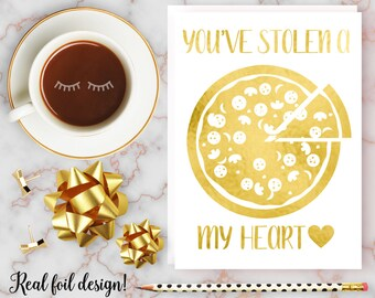 Pun Valentine Card, You've Stolen A Pizza My Heart, Funny Valentines Card, Pun Anniversary Card, Gold Foil Card, Valentine Card Boyfriend