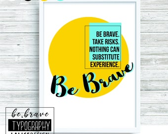 Supporting / Inspirational Quote Nursery printable wall art - Be brave. Take risks