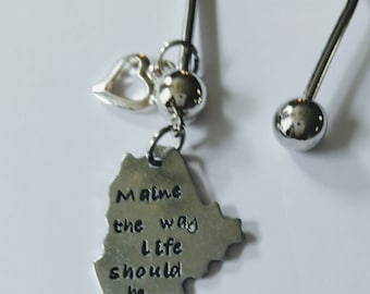 Maine Keyring //Maine Shaped Keyring quote 'Maine the way life should be ' //Mitch Maine Keyring