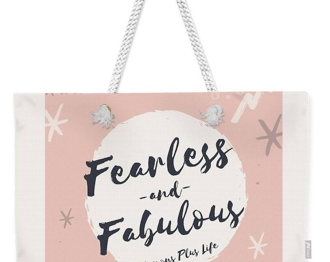 "Weekender Tote Bag ""Fearless and Fabulous"""