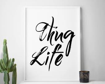 Thug life, gangsta, thug life print, that thug life, gangsta rap, gangsters, thug life printable, thug life decor, thug life art, gangster