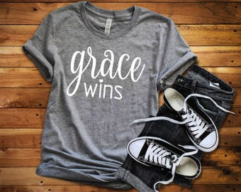 Grace wins shirt - Grace wins - Grace shirt- Grace wins t-shirt - Christian shirt - Religious shirt - Enid and Elle