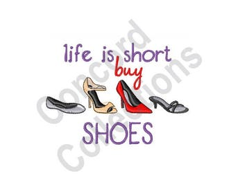 Shoes - Machine Embroidery Design, Life is Short, Buy Shoes, High Heels