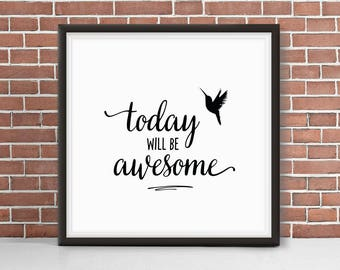 Today Will Be Awesome + Hummingbird // Square Motivational Giclee Art Print | Good Day | Feel Good | You got This | Like a Boss | Happiness