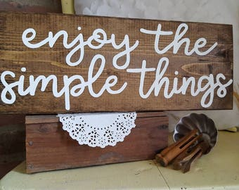 Enjoy the simple things Wood Sign