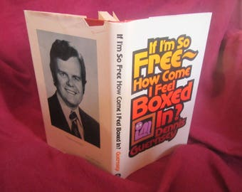 1978 ** If I'm so Free How Come I feel so Boxed In? ** Dennis Guernsey ** sj
