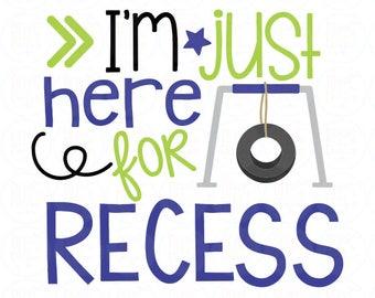 recess SVG DXF, EPS recess cut file school svg back to school svg back to school cut file school svg I'm just here for recess svg school svg