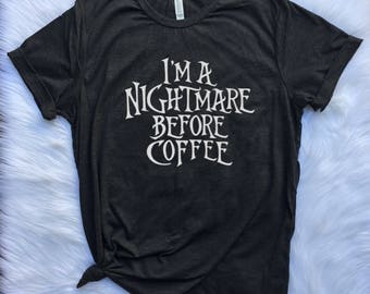 I'm a nightmare before coffee UNISEX T shirt, coffee lover t shirt, Coffee t shirt, christmas t shirt, christmas gift