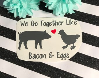 We go together like bacon and eggs decal ,  wedding favor ideas , farm wedding sticker , pig and chicken sticker ,farmhouse kitchen decor