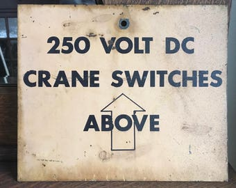 Vintage Metal Sign Crane Switches 250 DC Volt Industrial Public Steampunk