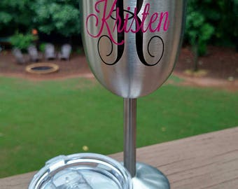 10 oz Stainless Steel Wine Glass with a Lid - Custom Monogrammed  - Made like a YETI