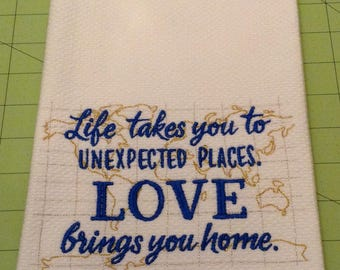 Life takes you to UNEXPECTED PLACES. LOVE brings you home! Williams Sonoma Embroidered Kitchen Hand Towel 100% cotton, Extra Large