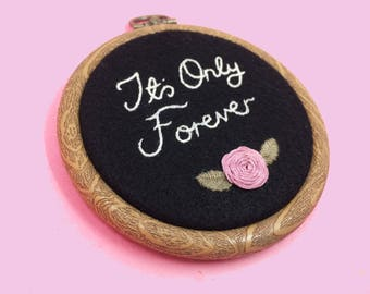 """It's Only Forever Labyrinth 3"""" Embroidery Hoop Floral Roses David Bowie"""