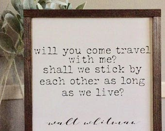 Walt Whitman Will You Come Travel With Me