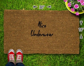 Nice Underwear Coir Doormat - 18x30 - Welcome Mat - House Warming - Mud Room - Gift - Custom