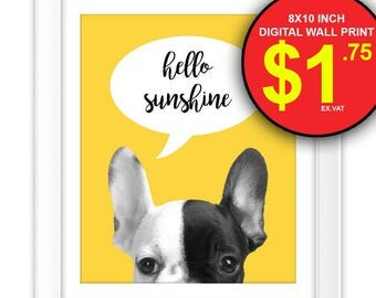 Hello Sunshine French Bulldog Wall Art Print, Instant Download, 8x10 Inch, Digital Print