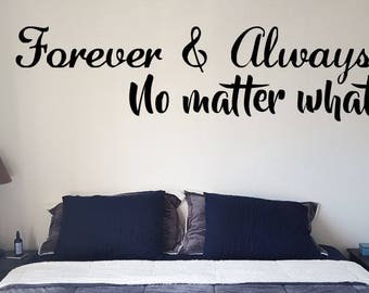 Forever And Always No Matter What Vinyl Wall Decal Sticker