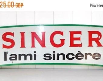 SALE 10% OFF 1966 Vintage French Singer Sign. Painted Tole  \\  SINGER L'ami Sincére  // Singer Advertising Sign   (6496)