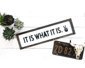 Wood sign, boho sign, boho decor, it is what it is