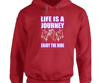 Life Is A Journey horse riding hoodie,horse rider gifts,horse lover gift,horse lover presents,gifts for a horse drinker,equestrian hoodie