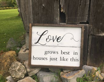 Love Grows Best in Houses Just Like This | Wood Sign | Framed Sign | Home Décor