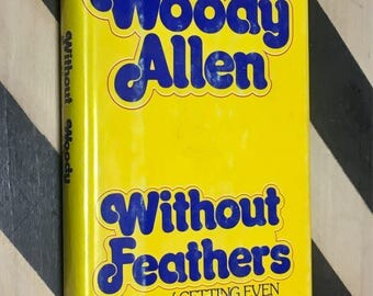 Without Feathers by Woody Allen (1975) hardcover book